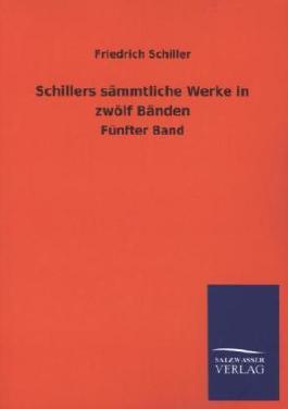 Schillers sämmtliche Werke in zwölf Bänden. Bd.5