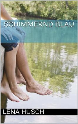 Schimmernd Blau (German Edition)