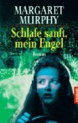 Schlafe sanft, mein Engel : Roman. Goldmann 43714 ; 3442437148 Aus dem Engl. von Christine Frauendorf-Mössel,