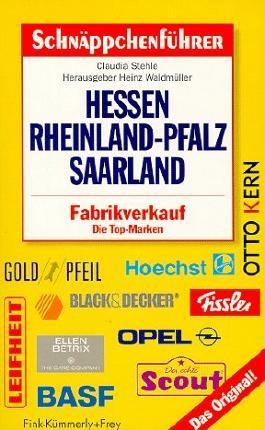 Schnäppchenführer Hessen, Rheinland- Pfalz, Saarland. Fabrikverkauf. Die Top- Marken