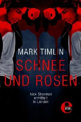 Schnee und Rosen: Nick Sharman ermittelt in London