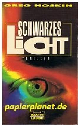 Schwarzes Licht : Thriller . Bastei Bd. 12630 ; 3404126300