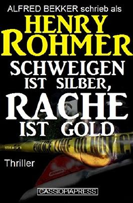 Schweigen ist Silber, Rache ist Gold: Thriller