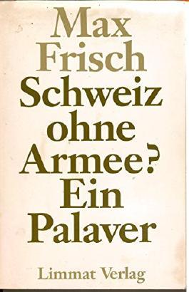 Schweiz ohne Armee?: Ein Palaver von Max Frisch (1. Januar 1989) Broschiert