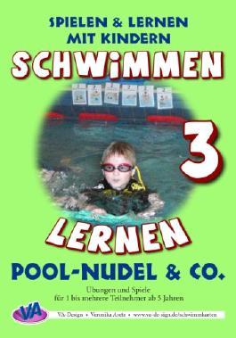 Schwimmen lernen 3: Pool-Nudel & Co.: laminiert oder unlaminiert (Spielen & Lernen mit Kindern)