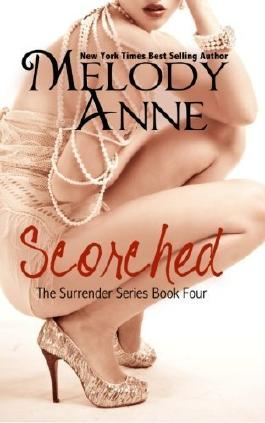 Scorched - Book Four - The Surrender Series (Volume 4) by Anne, Melody (2013) Paperback