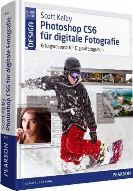 Scott Kelbys Photoshop CS6 für digitale Fotografie