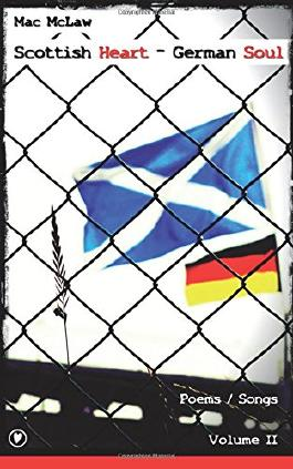 Scottish Heart - German Soul: 2 (Poems / Songs)