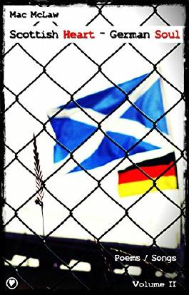 Scottish Heart - German Soul (Poems / Songs Book 2)