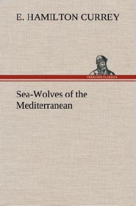 Sea-Wolves of the Mediterranean