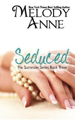 Seduced - Book Three - Surrender Series (Volume 3) by Anne, Melody (2013) Paperback