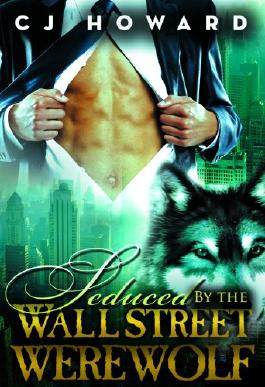Seduced By The Wall Street Werewolf (Interracial Paranormal Shifter Romance BWWM Book 1)