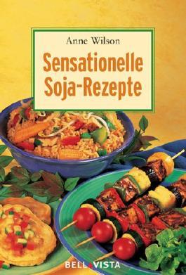 Sensationelle Soja-Rezepte. Mini-Kochbücher