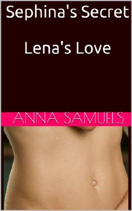Sephina's Secret/Lena's Love