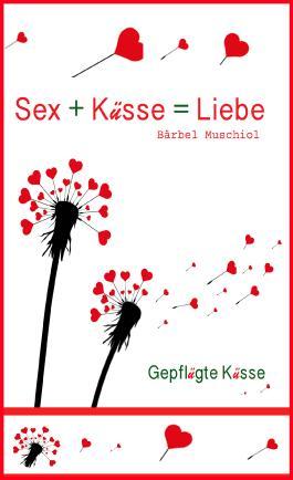 Sex + Küsse = Liebe: Verliebt in meinen Chef? Sexy Kurzgeschichte