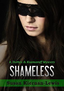 Shameless (A Burton & Kazmaroff Mystery Book 2)