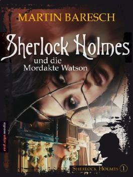 Sherlock Holmes und die Mordakte Watson