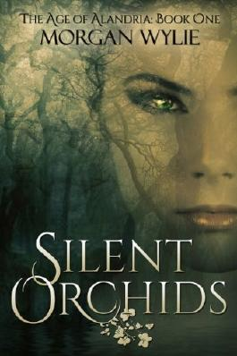 Silent Orchids (The Age of Alandria Book 1)