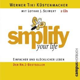 Simplify Your Life. Einfacher und glücklicher leben