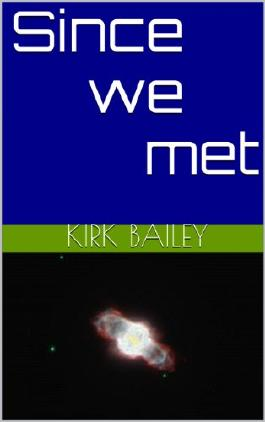 Since we met: Book 3 in the Support your local Angel series