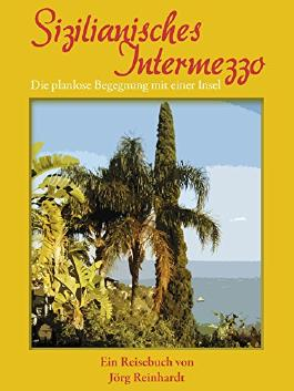 Sizilianisches Intermezzo: Die planlose Begegnung mit einer Insel