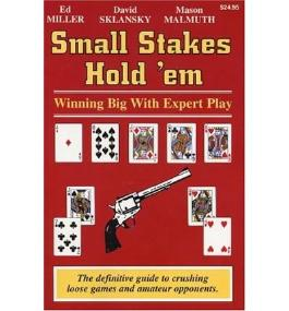 Small Stakes Hold 'em: Winning Big with Expert Play[ SMALL STAKES HOLD 'EM: WINNING BIG WITH EXPERT PLAY ] by Miller, Edward (Author ) on Jul-15-2004 Paperback