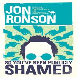 So You've Been Publicly Shamed (Unabridged)