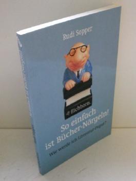 So einfach ist Bücher-Nörgeln! - Wie werde ich Literatur-Papst?