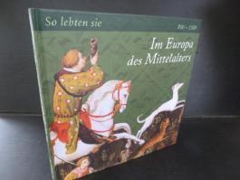 So lebten sie im Europa des Mittelalters.