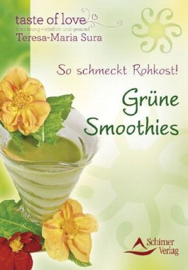 So schmeckt Rohkost - Grüne Smoothies