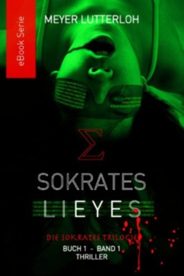 Sokrates Lieyes - Band 1 - Thriller (Sokrates Lieyes - Thriller -)