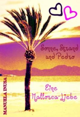 Sonne, Strand und Pedro - Eine Mallorca-Liebe