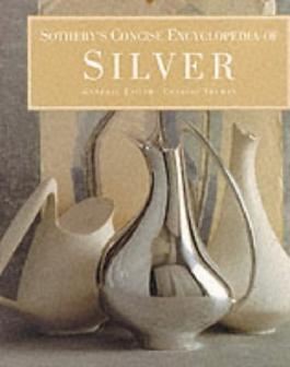 Sotheby's Concise Encyclopedia of Silver