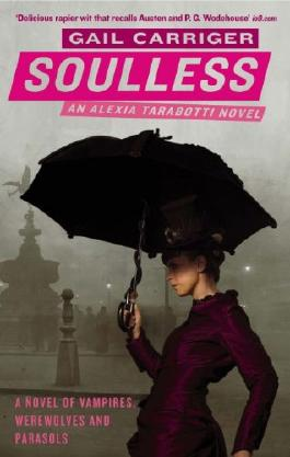 Soulless: The Parasol Protectorate: Book  1