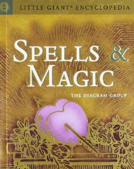 Spells & Magic (Little Giant Encyclopedias)