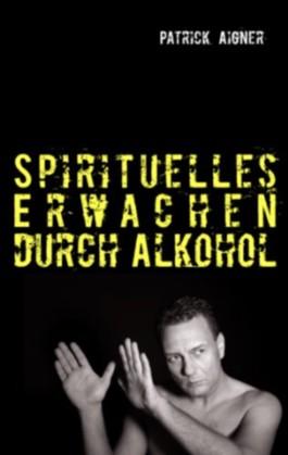 Spirituelles Erwachen durch Alkohol: ...und Fotos...