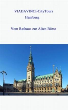 Stadtführung Hamburg: Vom Rathaus zur Alten Börse (VIADAVINCI-CityTours)
