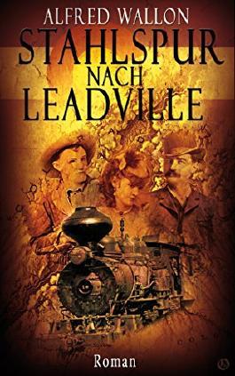 Stahlspur nach Leadville
