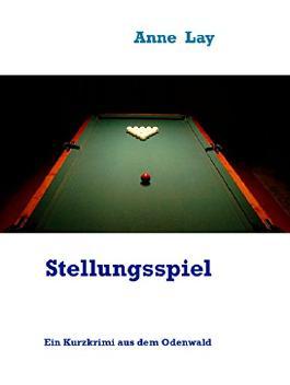 Stellungsspiel: Ein Kurzkrimi aus dem Odenwald