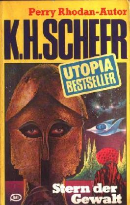 Stern der Gewalt - UTOPIA BESTSELLER Band 20 - Perry Rhodan-Autor K. H. Scheer