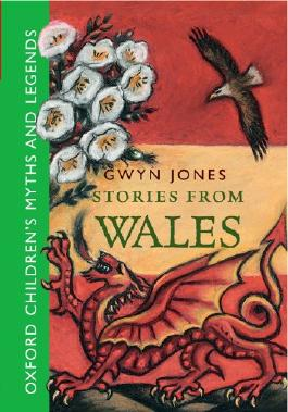 Stories From Wales -: Oxford Children's Myths and Legends