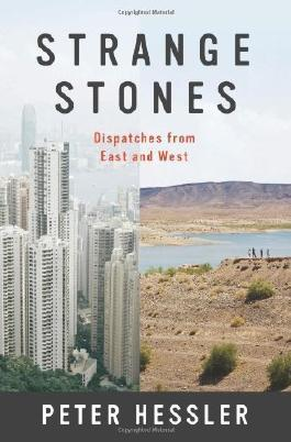 Strange Stones: Dispatches from East and West by Hessler, Peter (2013)
