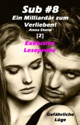 Sub #8 - Ein Milliardär zum Verlieben! [2]: Gefährliche Lüge EXKLUSIVE LESEPROBE (Sub #8 - Reihe)
