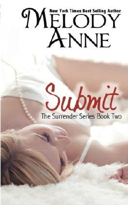 Submit - Book Two in the Surrender Series (Volume 2) by Anne, Melody (2013) Paperback