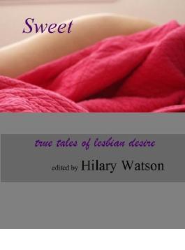 Sweet: True Tales of Lesbian Desire [lesbian romance/erotica]