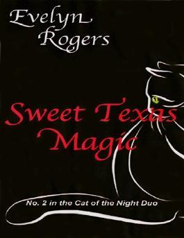 Sweet Texas Magic (The Cat of the Night Duo)