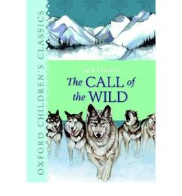 THE CALL OF THE WILD (OXFORD CHILDREN'S CLASSICS) BY LONDON, JACK (AUTHOR)HARDCOVER