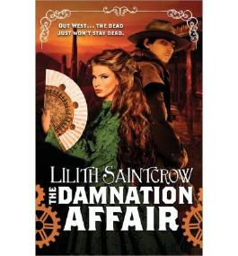 THE DAMNATION AFFAIR (BANNON AND CLARE) BY SAINTCROW, LILITH (AUTHOR)PAPERBACK