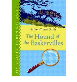 THE HOUND OF THE BASKERVILLES (OXFORD CHILDREN'S CLASSICS) BY DOYLE, ARTHUR CONAN, SIR (AUTHOR)HARDCOVER