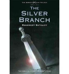 THE SILVER BRANCH (ROMAN BRITAIN TRILOGY #02) BY SUTCLIFF, ROSEMARY (AUTHOR)PAPERBACK